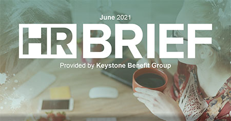 HR Brief Newsletter - June 2021 EEOC Opens EEO-1 Reporting Portal for 2019 and 2020 Data and Protecting HR Teams from Burnout